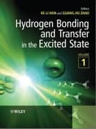 Hydrogen Bonding and Transfer in the Excited State ebook by Ke-Li Han,Guang-Jiu Zhao