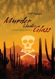 Murder Under Glass - A Four Corners Mystery ebook by HP Hanson