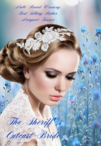The Sheriff's Outcast Bride ebook by Margaret Tanner