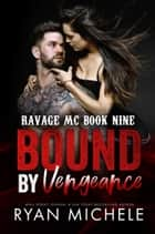 Bound by Vengeance ebook by