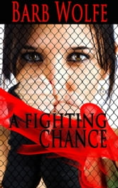 A Fighting Chance ebook by Barb Wolfe