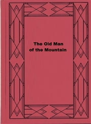 The Old Man of the Mountain ebook by Herbert Strang