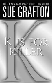 """K"" is for Killer - A Kinsey Millhone Novel ebook by Sue Grafton"
