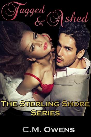 Tagged & Ashed (The Sterling Shore Series #2) ebook by C.M. Owens