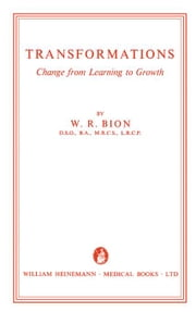 Transformations: Change from Learning to Growth ebook by Bion, W. R.
