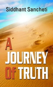 A Journey of Truth ebook by Siddhant Sancheti