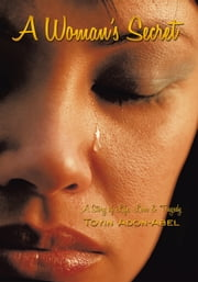A Woman's Secret - A Story of Life, Love & Tragedy ebook by Toyin Adon-Abel
