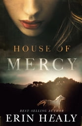 House of Mercy ebook by Erin Healy