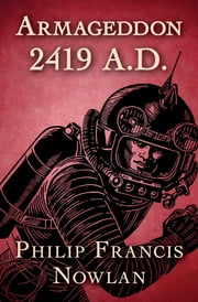 Armageddon 2419 A.D. ebook by Philip Francis Nowlan
