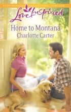 Home to Montana ebook by Charlotte Carter