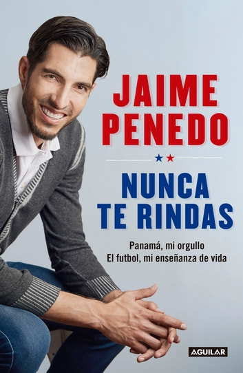 Nunca te rindas eBook by Jaime Penedo