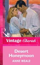Desert Honeymoon (Mills & Boon Vintage Cherish) ebook by Anne Weale
