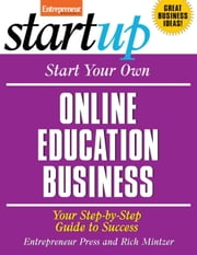 Start Your Own Online Education Business - Your Step-By-Step Guide to Success ebook by Entrepreneur Press