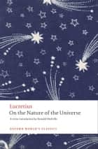 On the Nature of the Universe ebook by Peta Fowler, Lucretius, Ronald Melville,...