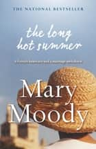 The Long Hot Summer ebook by Mary Moody