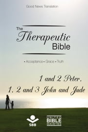 The Therapeutic Bible – 1 and 2 Peter, 1, 2 and 3 John and Jude - Acceptance • Grace • Truth ebook by Sociedade Bíblica do Brasil,Karl Heinz Kepler,Matthew Louis Rehbein,Jairo Miranda