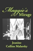 Maggies Mirage ebook by Jeanine Collins Malarsky