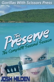 The Preserve Season 2.0: The Complete Second Season ebook by Josh Hilden