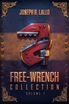Free-Wrench Collection: Volume 1 ebook by