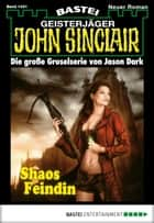 John Sinclair - Folge 1431 - Shaos Feindin ebook by Jason Dark