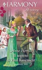 Il segreto di paul ravenscar ebook by Anne Herries