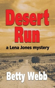 Desert Run - A Lena Jones Mystery ebook by Betty Webb