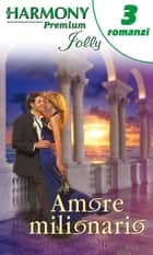 Amore milionario ebook by Leigh Michaels, Stella Bagwell, Diana Hamilton