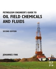 Petroleum Engineer's Guide to Oil Field Chemicals and Fluids ebook by Johannes Fink