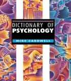 Dictionary of Psychology ebook by Mike Cardwell