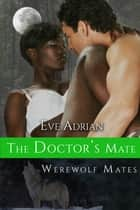 The Doctor's Mate ebook by Eve Adrian