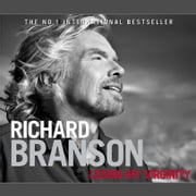 Losing My Virginity audiobook by Sir Richard Branson