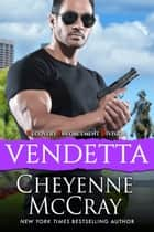 Vendetta ebook by Cheyenne McCray