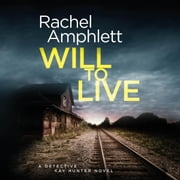 Will to Live - An edge-of-your-seat serial killer thriller audiobook by Rachel Amphlett