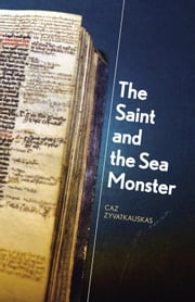 The Saint and the Sea Monster ebook by Caz Zyvatkauskas