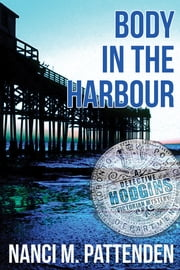 Body in the Harbour ebook by Nanci Pattenden