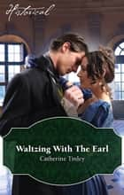 Waltzing With The Earl ebook by Catherine Tinley