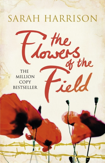The Flowers of the Field - The international bestseller ebook by Sarah Harrison