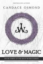 Love & Magic ebook by Candace Osmond