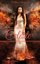 Fallen Angel 1: Celeste ebook by Cindy Larie