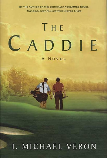 The Caddie eBook by J. Michael Veron