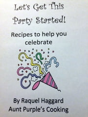 Let's Get This Party Started! ebook by Raquel Haggard