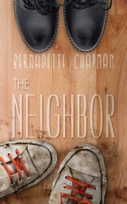 The Neighbor ebook by Bernadette Chapman
