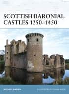 Scottish Baronial Castles 1250–1450 ebook by Michael Brown, Mr Adam Hook