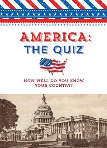 America: The Quiz ebook by Sterling Publishing Co., Inc.