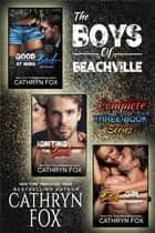 The Complete Boys of Beachville Series eBook by Cathryn fox