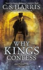 Why Kings Confess ebook by C.S. Harris