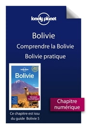 Bolivie 5ed - Comprendre la Bolivie et Bolivie pratique ebook by Lonely Planet