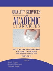 Quality Services in Academic Libraries ebook by Felicia Etim