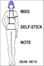 Miss Self-Stick Note ebook by Sean Heys