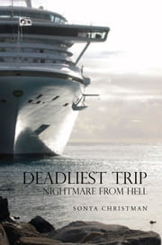 Deadliest Trip: Nightmare From Hell ebook by Sonya Christman
